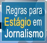 Regras para Est�gio em Jornalismo