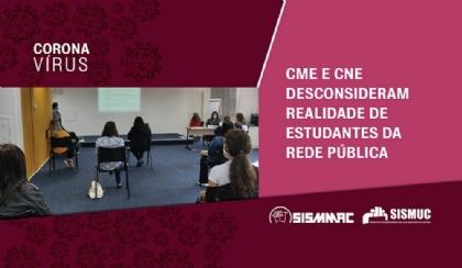 CME e CNE desconsideram realidade de estudantes da rede pública