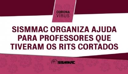 SISMMAC organiza ajuda para professores que tiveram os RITs cortados