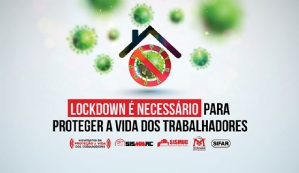 Lockdown é necessário para proteger a vida dos trabalhadores