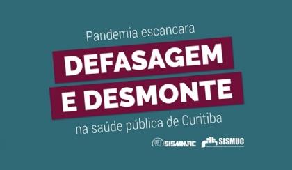 Pandemia escancara defasagem e desmonte na saúde pública de Curitiba