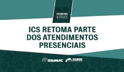 ICS retoma parte dos atendimentos presenciais