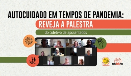 Autocuidado na pandemia: reveja a palestra do Coletivo de Aposentados