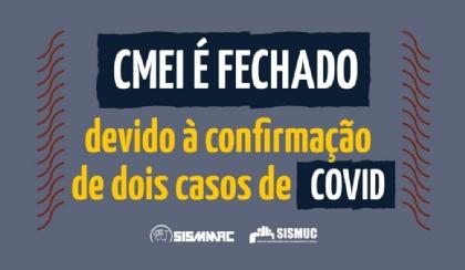 CMEI é fechado devido à confirmação de dois casos de Covid-19