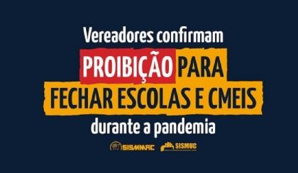 Vereadores confirmam proibição para fechar escolas e CMEIs na pandemia