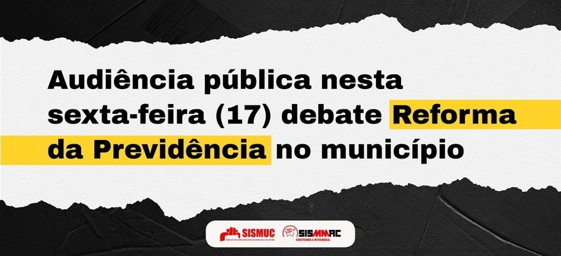 Audiência pública nesta sexta-feira (17) debate Reforma da Previdência no município